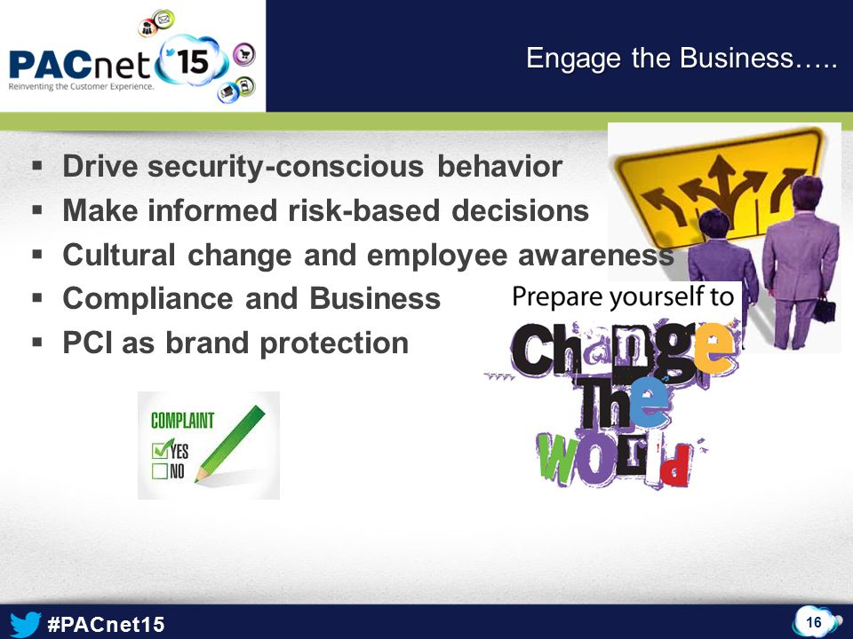 Drive security-conscious behavior Make informed risk-based decisions