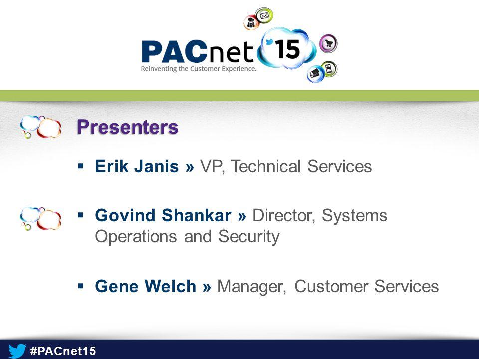 Presenters Erik Janis » VP, Technical Services