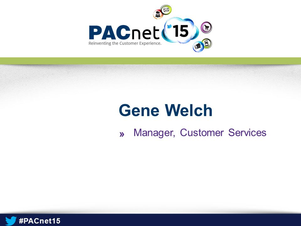 Gene Welch Manager, Customer Services