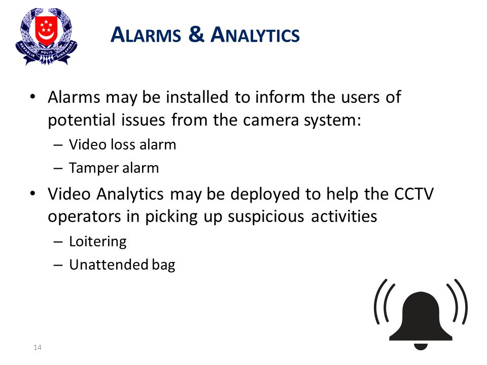 Alarms & Analytics Alarms may be installed to inform the users of potential issues from the camera system:
