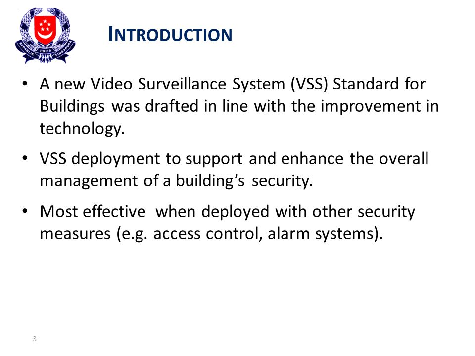 Introduction A new Video Surveillance System (VSS) Standard for Buildings was drafted in line with the improvement in technology.