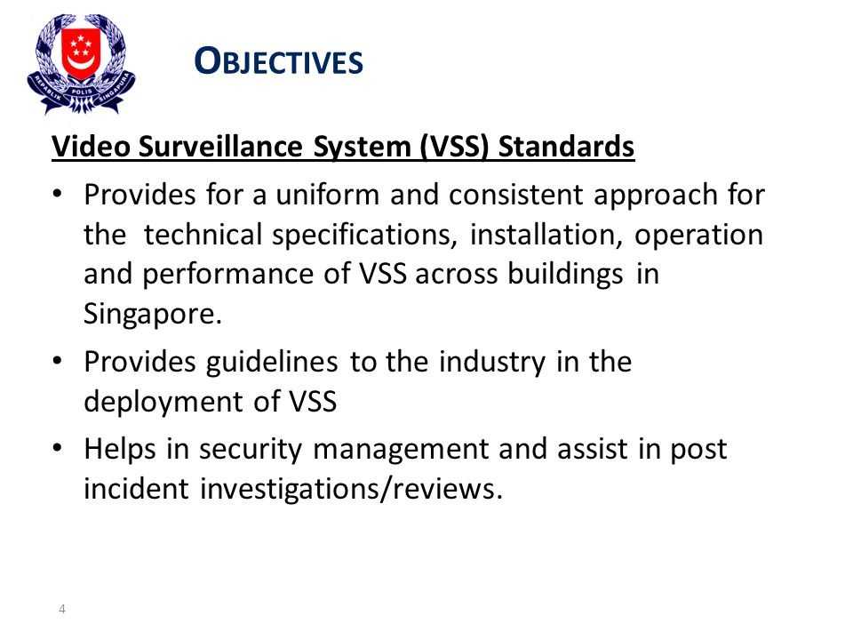 Objectives Video Surveillance System (VSS) Standards