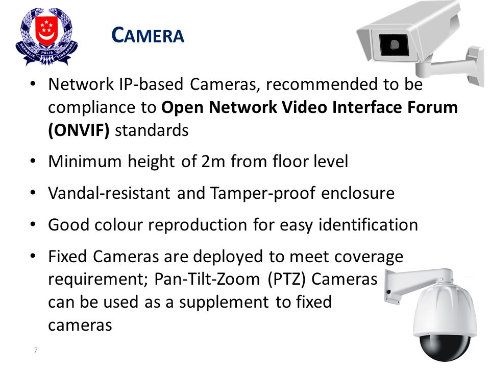 Camera Network IP-based Cameras, recommended to be compliance to Open Network Video Interface Forum (ONVIF) standards.