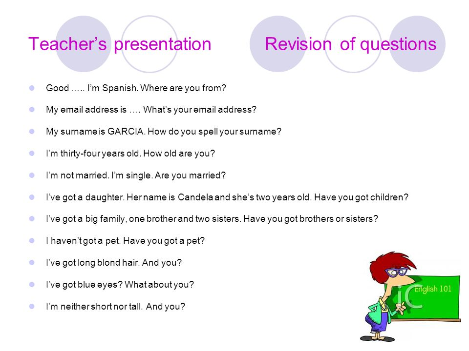 Teacher's presentation Revision of questions