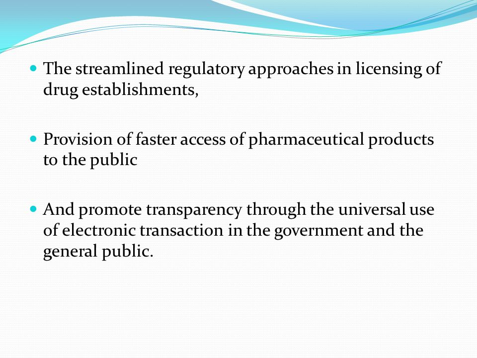 The streamlined regulatory approaches in licensing of drug establishments,