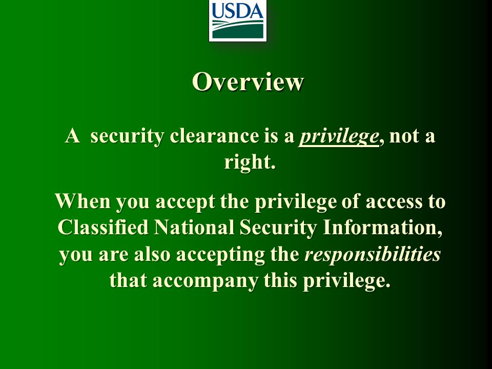 A security clearance is a privilege, not a right.