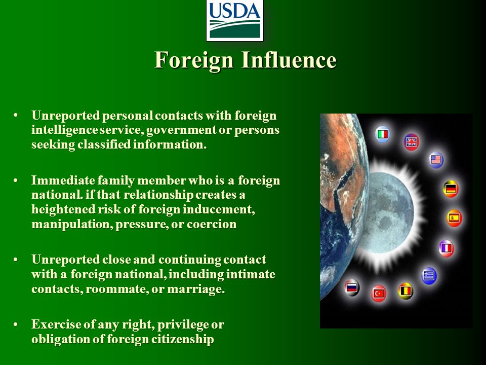 Foreign Influence Unreported personal contacts with foreign intelligence service, government or persons seeking classified information.
