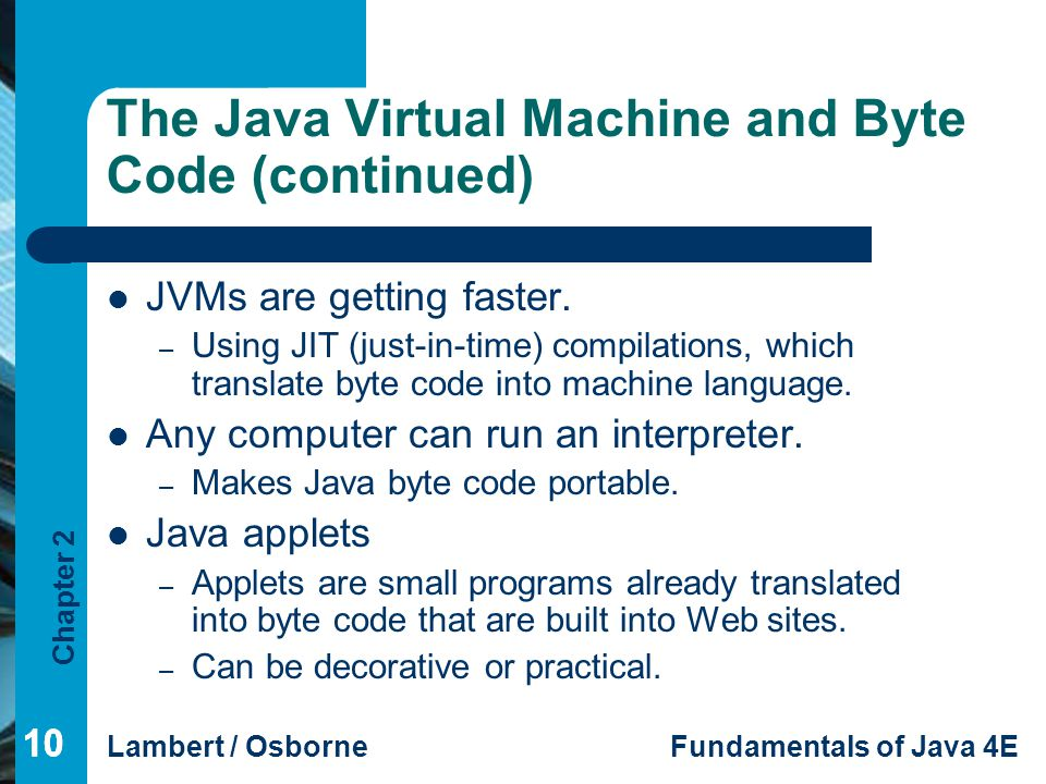 The Java Virtual Machine and Byte Code (continued)