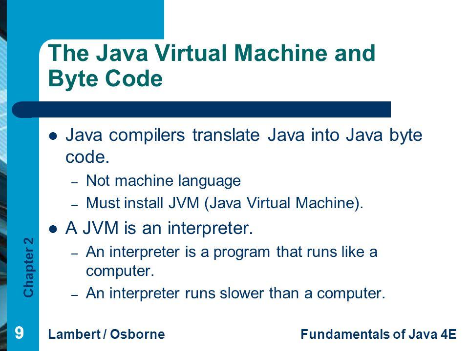 The Java Virtual Machine and Byte Code