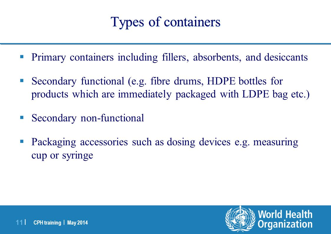 Types of containers Primary containers including fillers, absorbents, and desiccants.