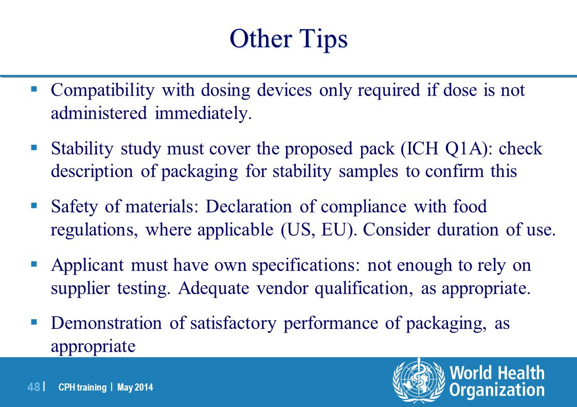 Other Tips Compatibility with dosing devices only required if dose is not administered immediately.