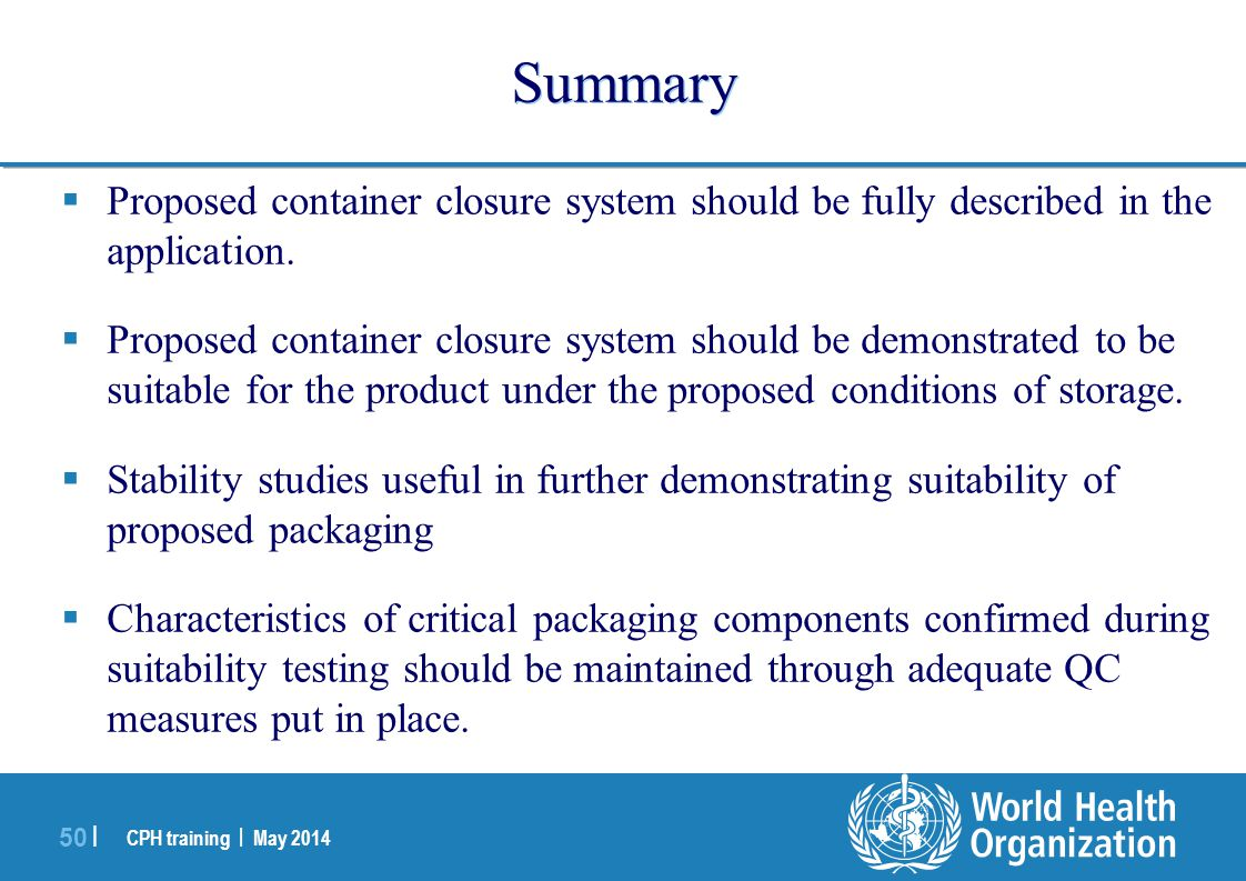 Summary Proposed container closure system should be fully described in the application.