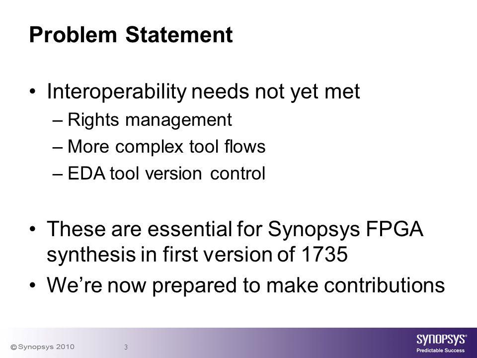 Problem Statement Interoperability needs not yet met