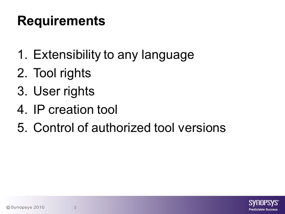 Requirements Extensibility to any language Tool rights User rights