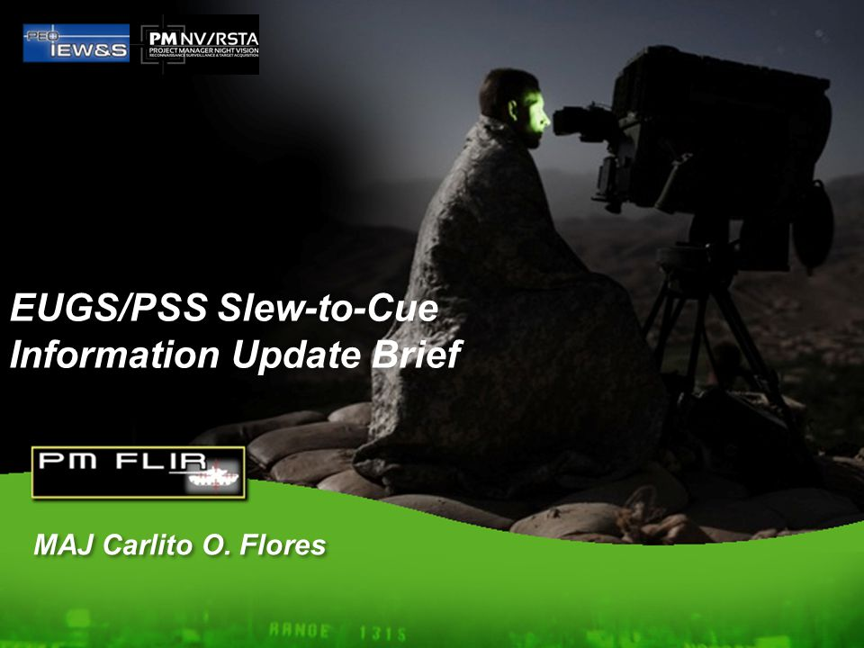 EUGS/PSS Slew-to-Cue Information Update Brief