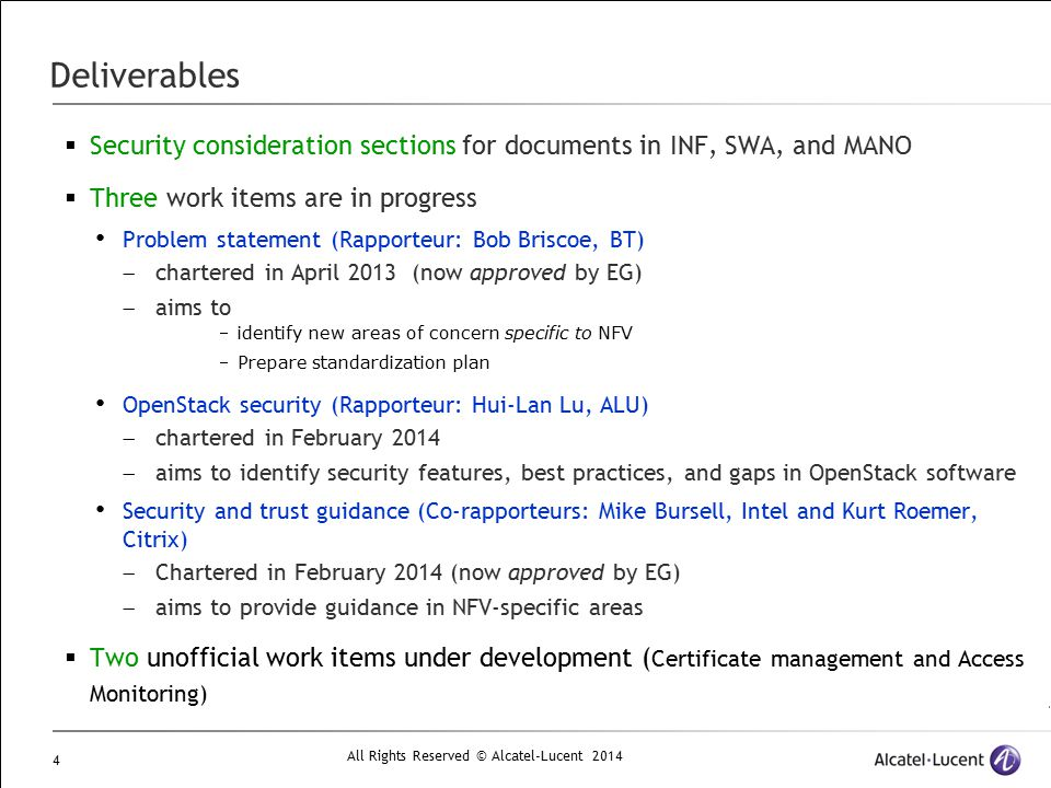 Deliverables Security consideration sections for documents in INF, SWA, and MANO. Three work items are in progress.