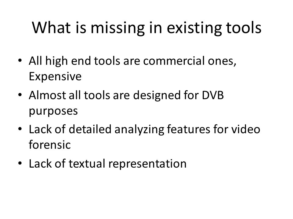 What is missing in existing tools