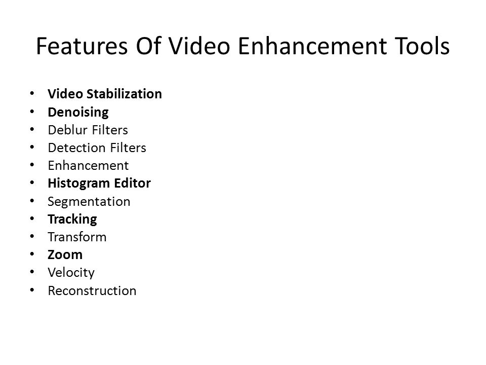 Features Of Video Enhancement Tools