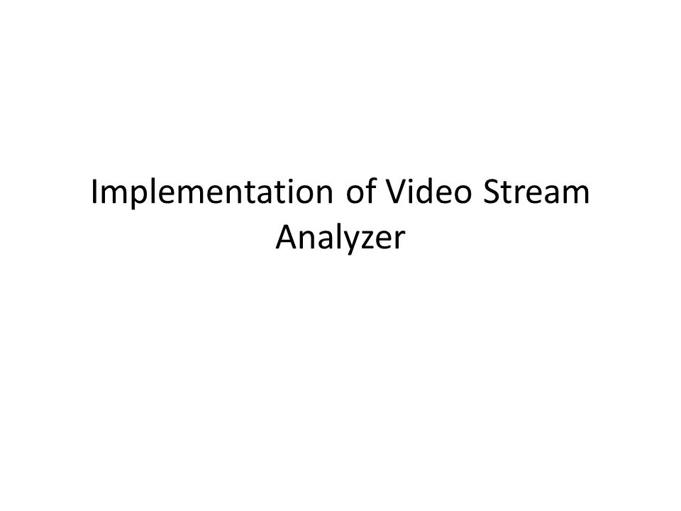 Implementation of Video Stream Analyzer