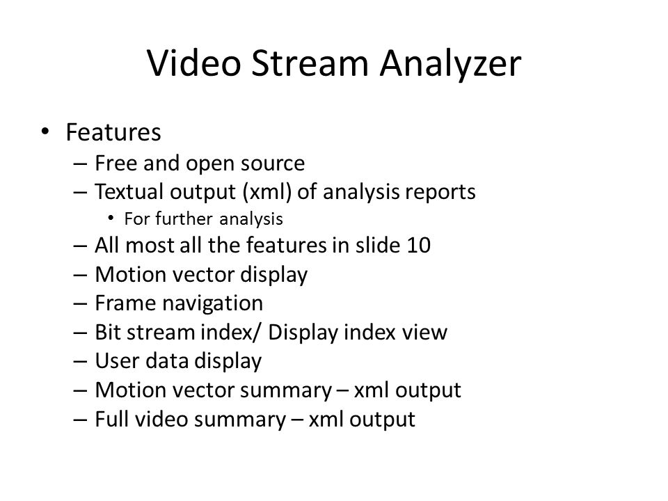Video Stream Analyzer Features Free and open source
