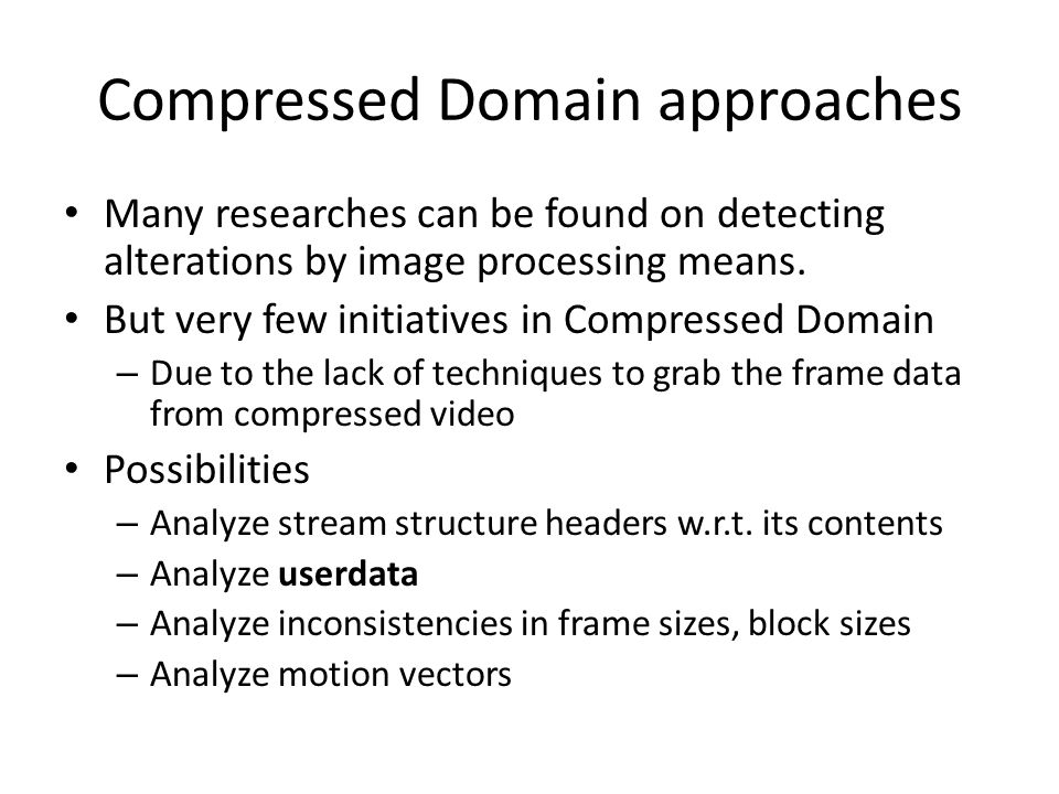 Compressed Domain approaches