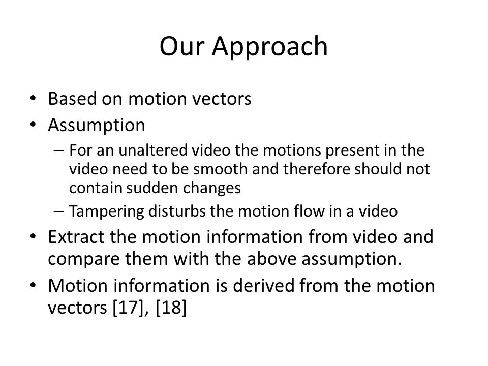 Our Approach Based on motion vectors Assumption