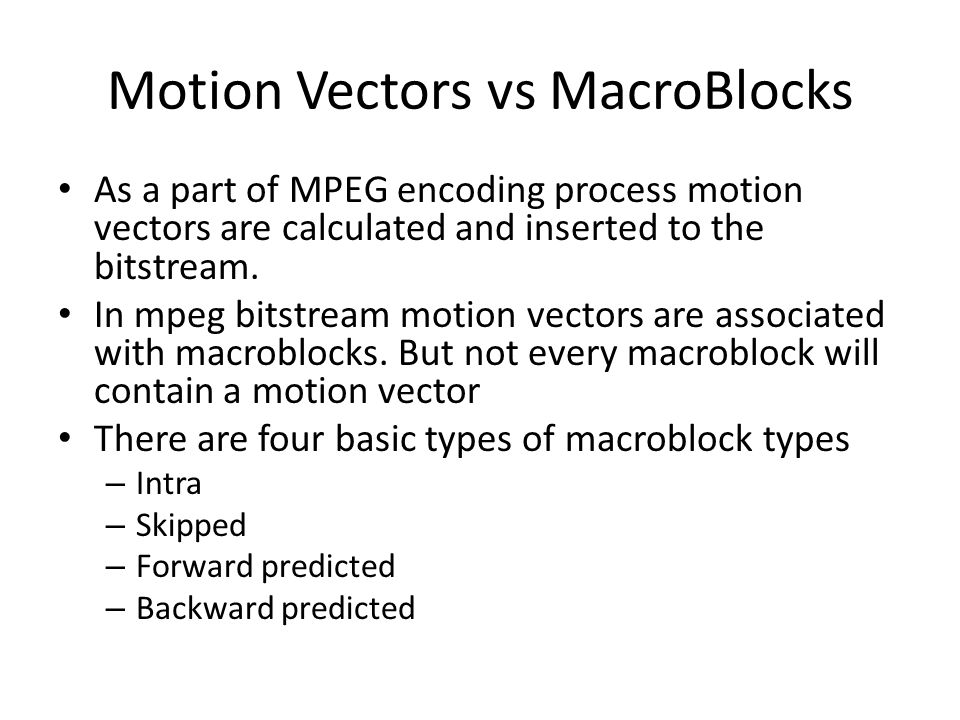 Motion Vectors vs MacroBlocks
