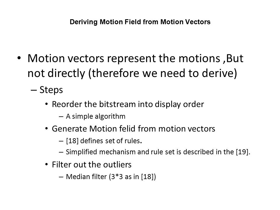 Deriving Motion Field from Motion Vectors