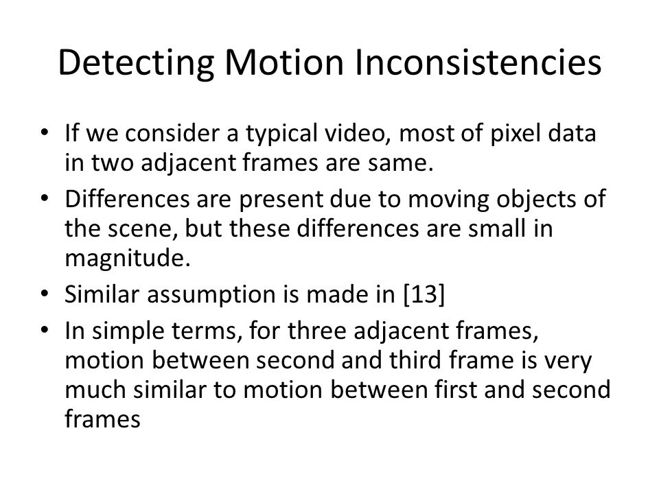 Detecting Motion Inconsistencies