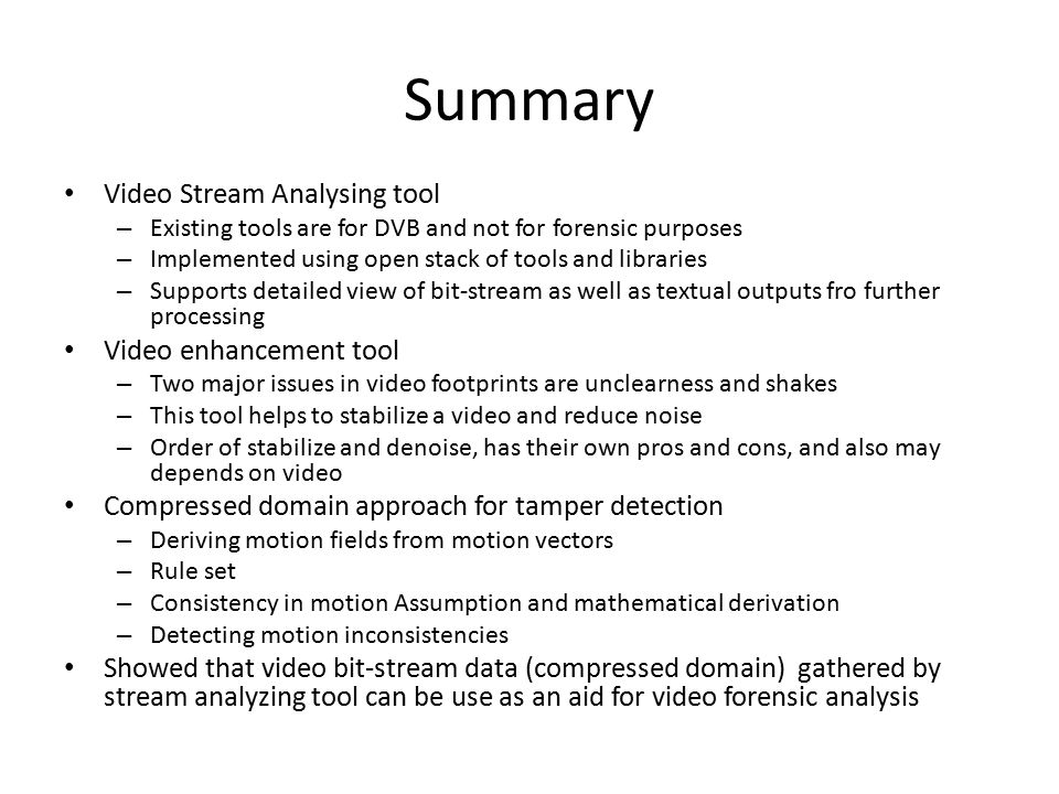 Summary Video Stream Analysing tool Video enhancement tool