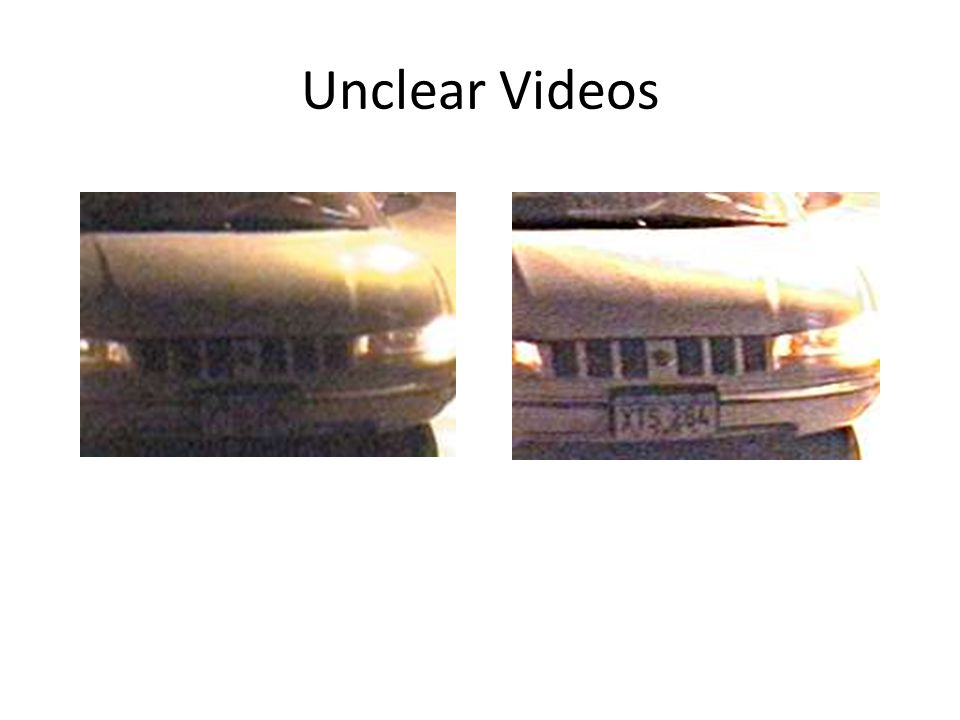 Unclear Videos