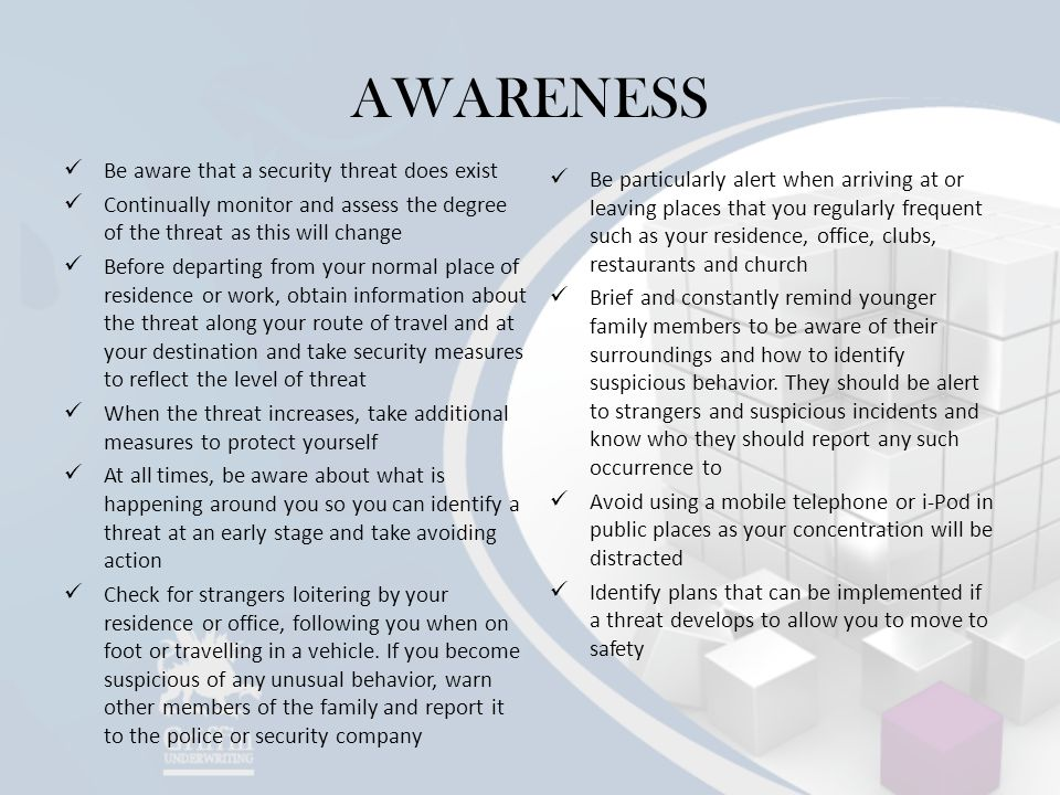 AWARENESS Be aware that a security threat does exist