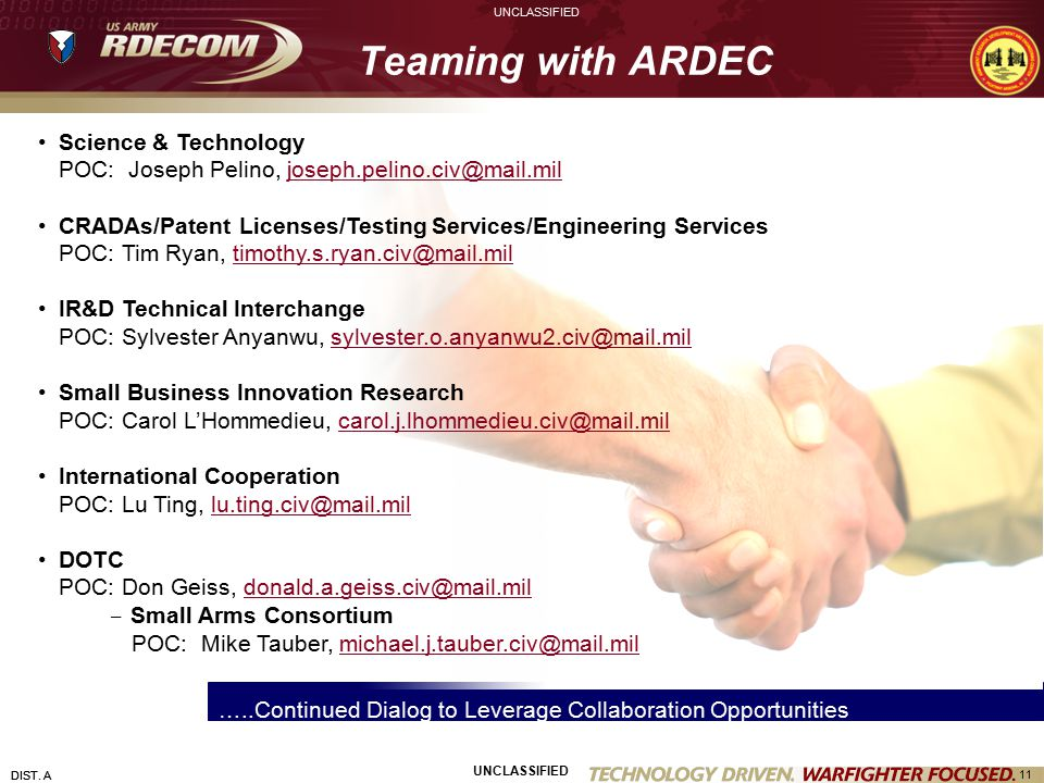 Teaming with ARDEC Science & Technology. POC: Joseph Pelino, joseph.pelino.civ@mail.mil.
