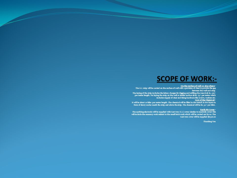 SCOPE OF WORK:- On the surface of wall or else where:-