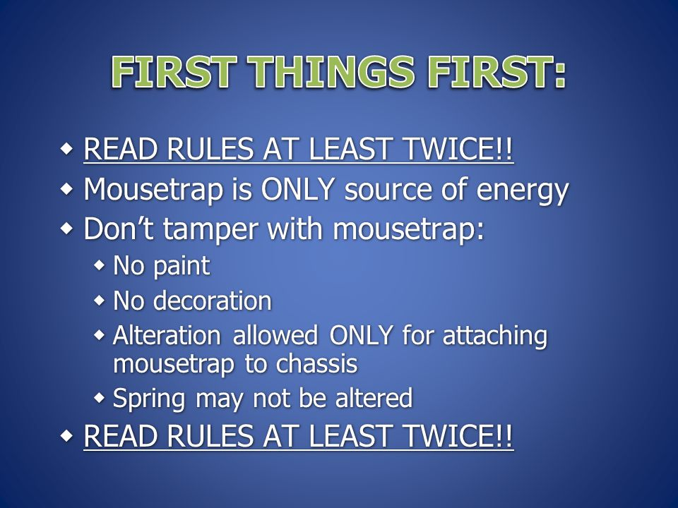 First Things First: READ RULES AT LEAST TWICE!!