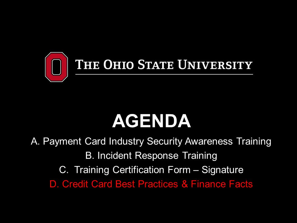 AGENDA A. Payment Card Industry Security Awareness Training B