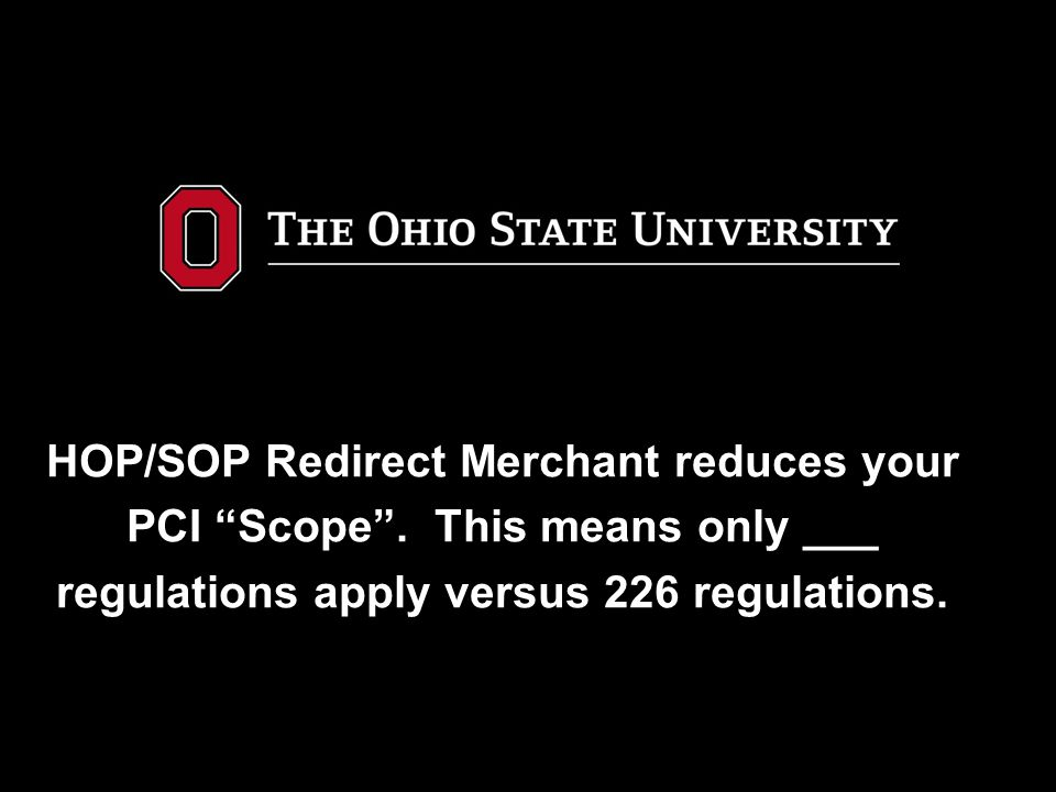 HOP/SOP Redirect Merchant reduces your PCI Scope