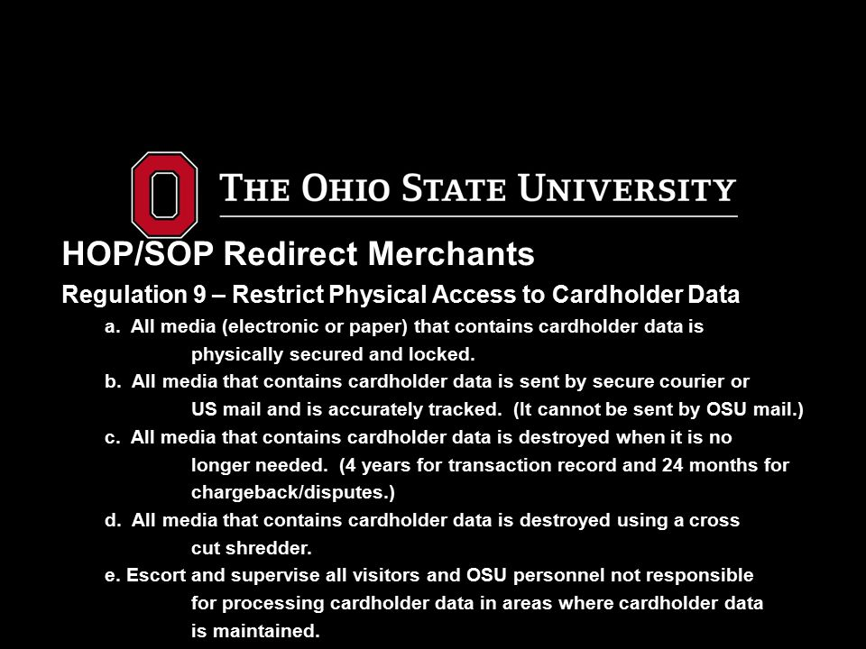 HOP/SOP Redirect Merchants Regulation 9 – Restrict Physical Access to Cardholder Data a.