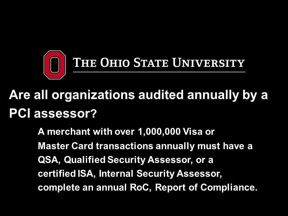 Are all organizations audited annually by a PCI assessor