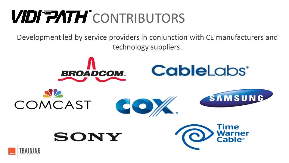 Contributors Development led by service providers in conjunction with CE manufacturers and technology suppliers.