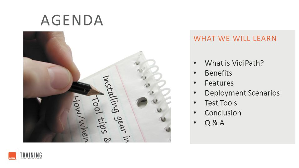 Agenda What we will learn What is VidiPath Benefits Features