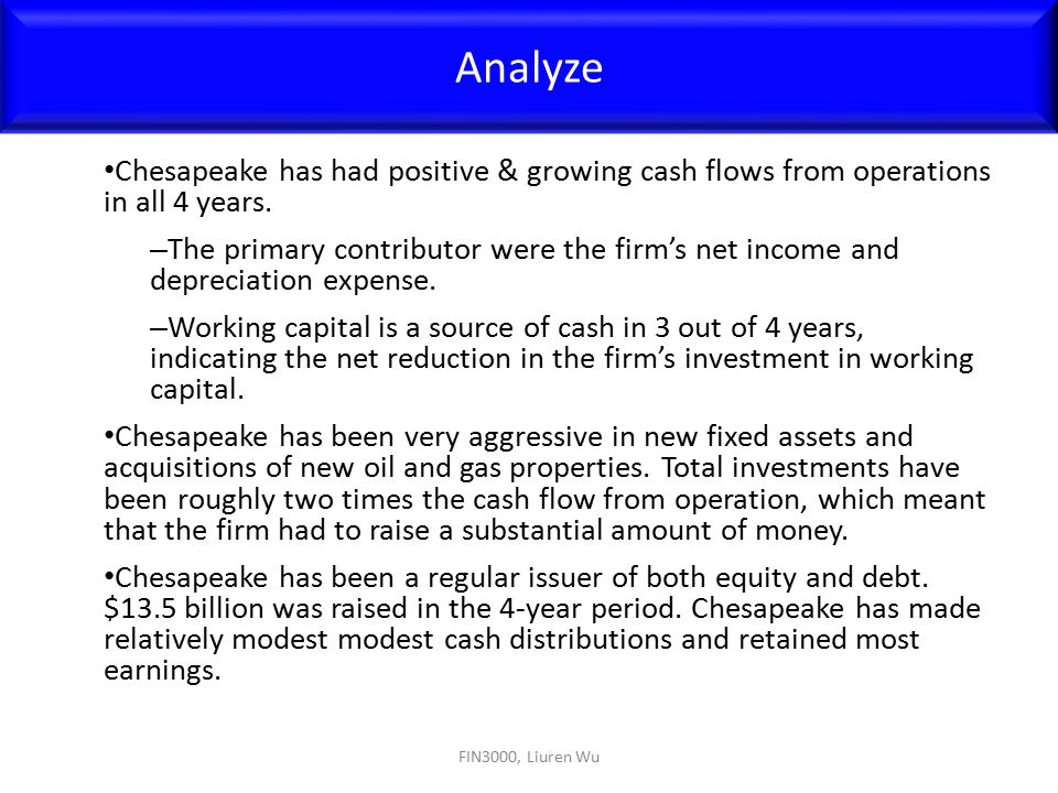 Analyze Chesapeake has had positive & growing cash flows from operations in all 4 years.