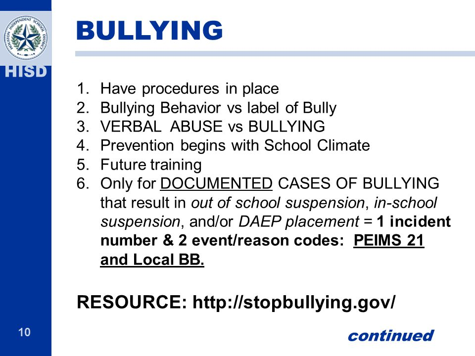 BULLYING RESOURCE: http://stopbullying.gov/ Have procedures in place