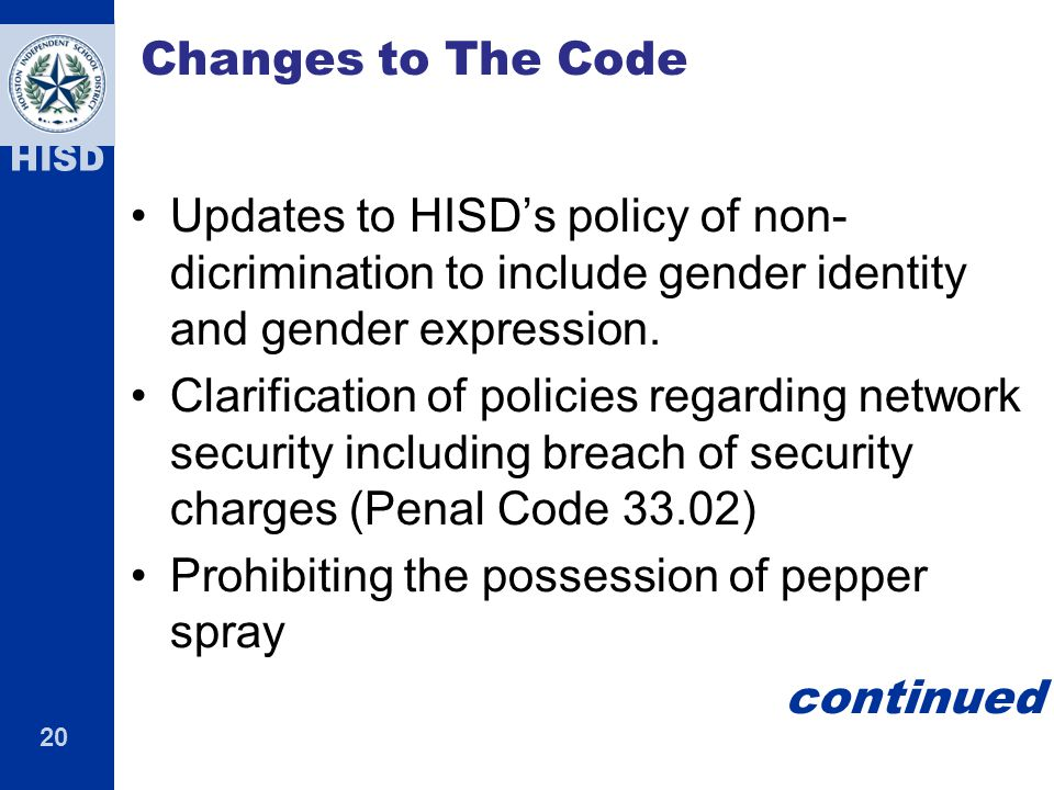 Changes to The Code Updates to HISD's policy of non-dicrimination to include gender identity and gender expression.