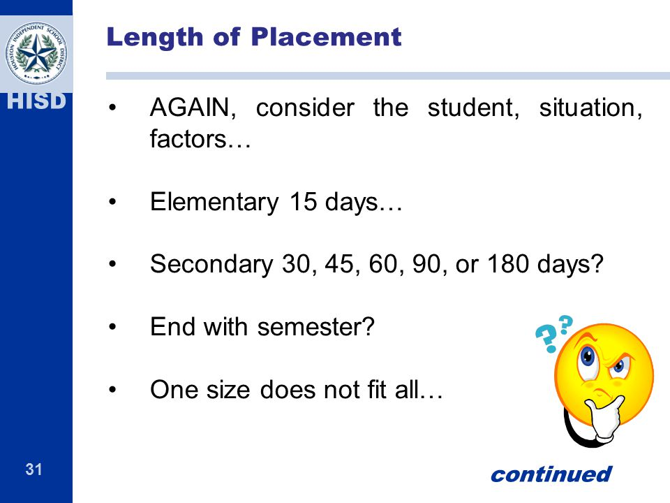 AGAIN, consider the student, situation, factors…