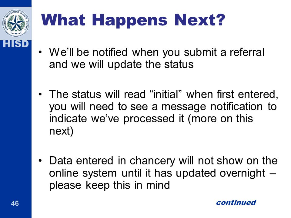 What Happens Next We'll be notified when you submit a referral and we will update the status.
