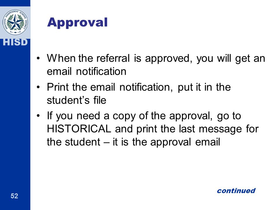 Approval When the referral is approved, you will get an email notification. Print the email notification, put it in the student's file.
