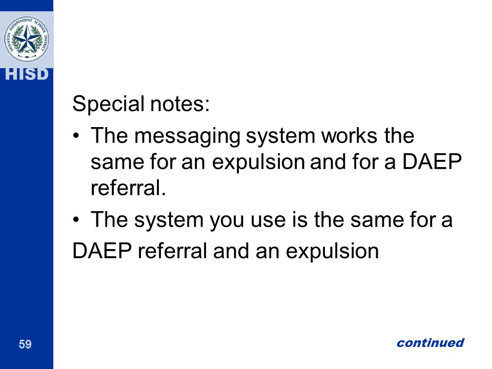 The system you use is the same for a DAEP referral and an expulsion