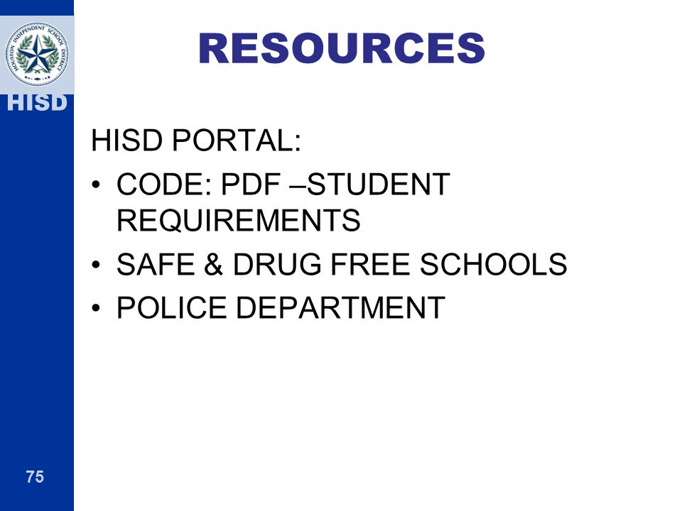 RESOURCES HISD PORTAL: CODE: PDF –STUDENT REQUIREMENTS