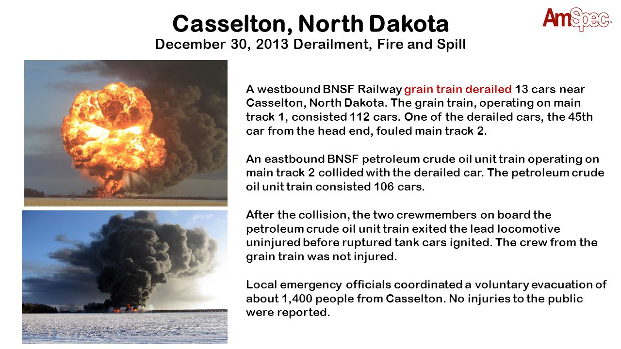 Casselton, North Dakota December 30, 2013 Derailment, Fire and Spill